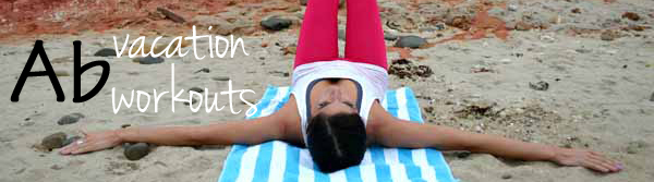 Ab workouts you can do while on vacation