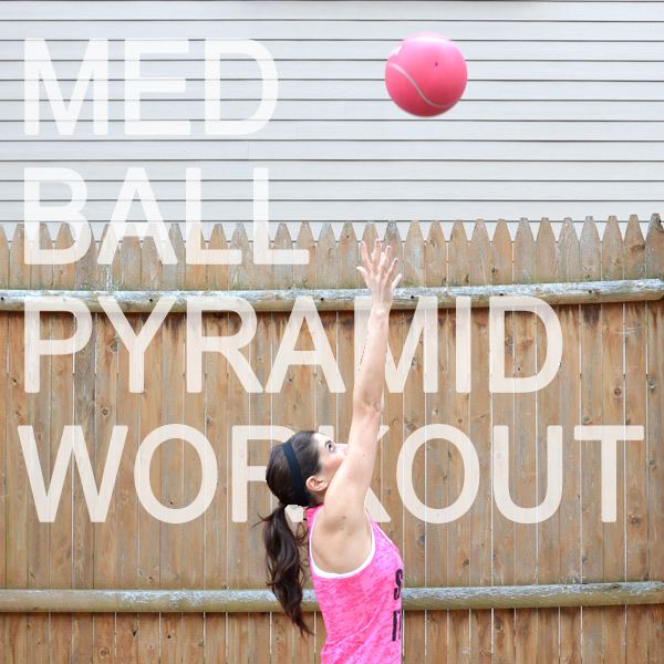 Medicine Ball Pyramid Workout