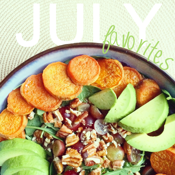 My Favorite Things: July