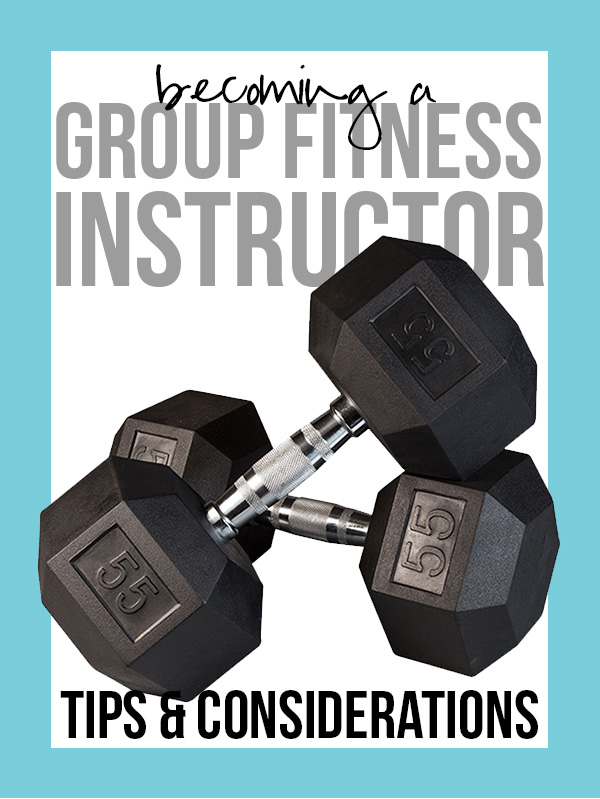 Becoming a Group Fitness Instructor: Tips & Considerations (real talk!)