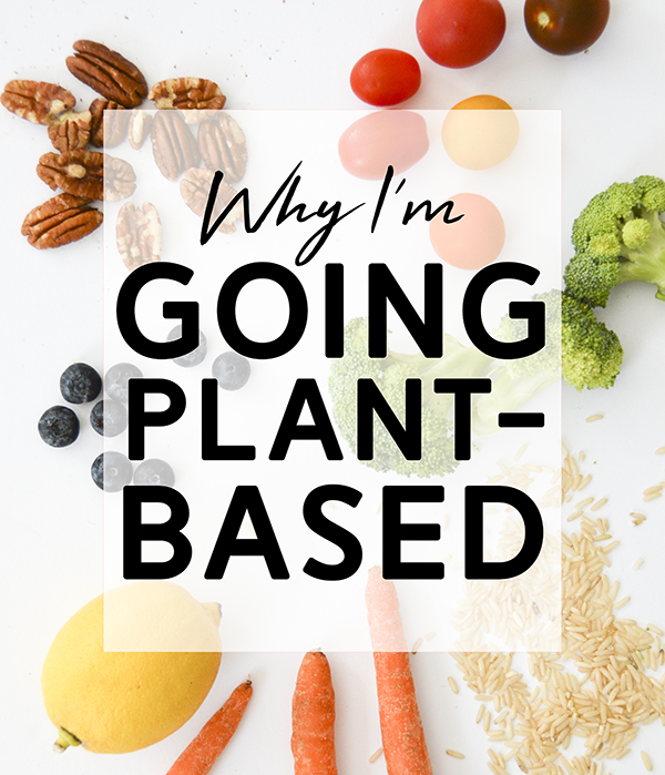 Why I'm Going Plant-Based