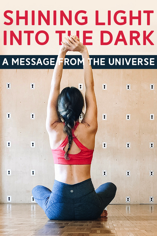 Shining Light into the Darkness: A Message from the Universe - Nothing is ever as big/scary/hard/bad as we think it to be in the darkness when brought out into the light. #meditation #selfhelp #mentalhealth